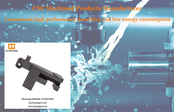 HG Custom CNC Machined Products Manufacturer In China